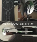 It's A Pizza Cutter...