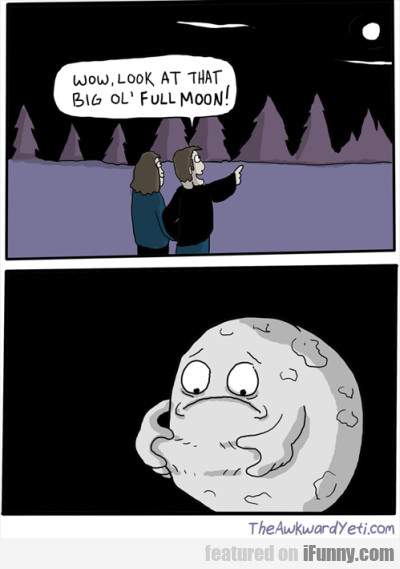 Wow, Look At That Big Ol' Full Moon!