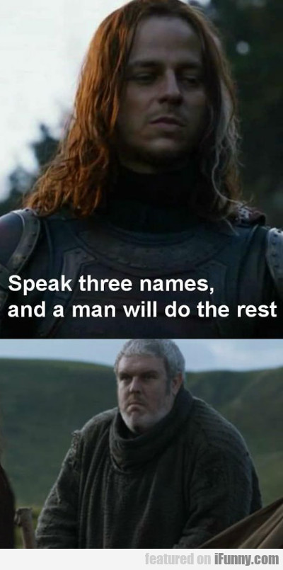 Speak Three Names...