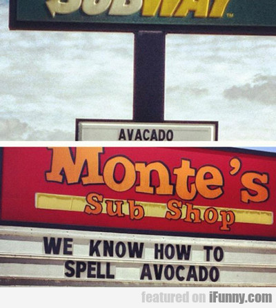 we know how to spell avocado...