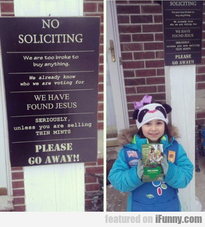 No Soliciting. We Are Too Broke To Buy Anything...