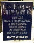 Our Wedding Will Have An Open Bar It Will Also..