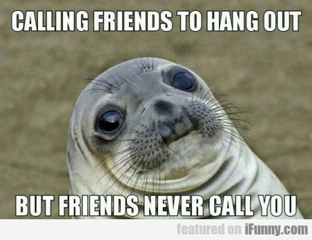 Calling Friends To Hang Out...