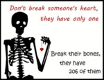 Don't Break Someone's Heart, They Have Only One