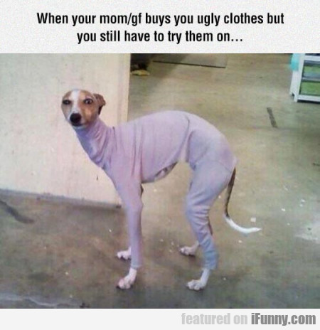 When Your Mom Gf Buys You Ugly Clothes But..