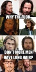 Why The Fuck Don't More Men Have Long Hair?