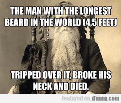 The Man With The Longest Beard In The World...