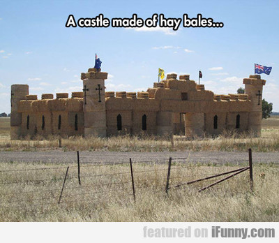 A Castle Made Of Hay Bales...