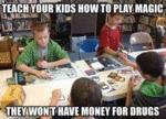Teach Your Kids How To Play Magic...