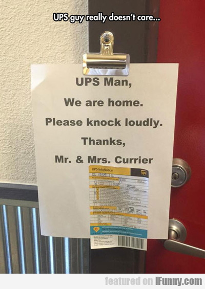 Ups Guy Really Doesn't Care...