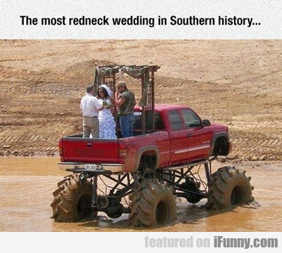The Most Redneck Wedding...