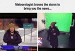 Meteorologist Braves The Storm...