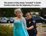 This Picture Of Elsa Being Arrested...