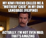 My Kiwi Friend Called Me A...