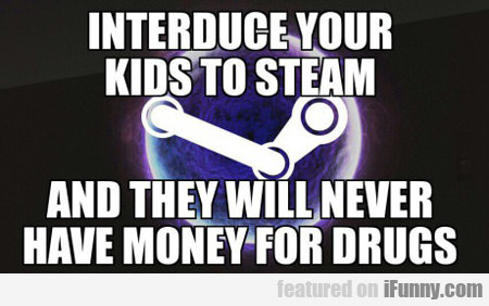Introduce Your Kids To Steam...