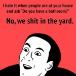 I Hate It When People Are At Your House...