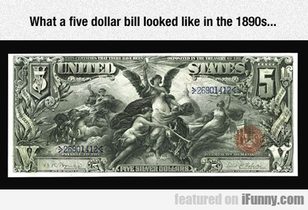 What A Five Dollar Bill Looked Like...