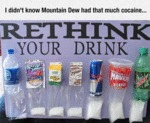 I Didn't Know Mountain Dew Had That Much Cocaine