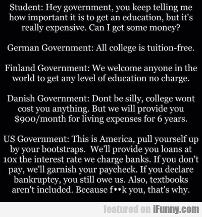 Student - Hey Government, You Keep Telling Me...