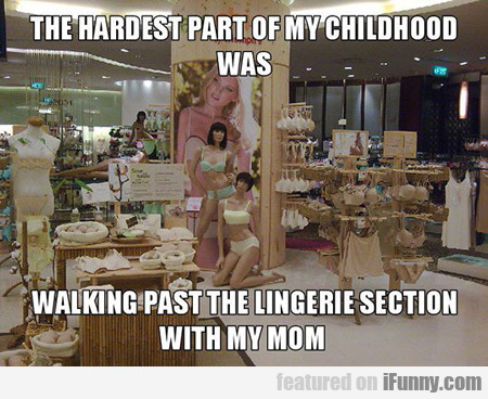 The Hardest Part Of My Childhood Was...