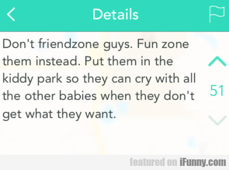 Don't Friendzone Guys. Fun Zone Them Instead
