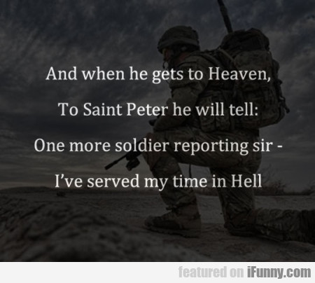 And When He Gets To Heaven To Saint Peter....