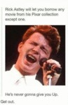 Rick Astley Will Let You Borrow...