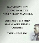 Kanye Says He's Going To Be The Next Nelson...