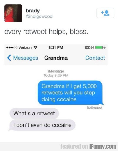 Every Retweet Helps, Bless