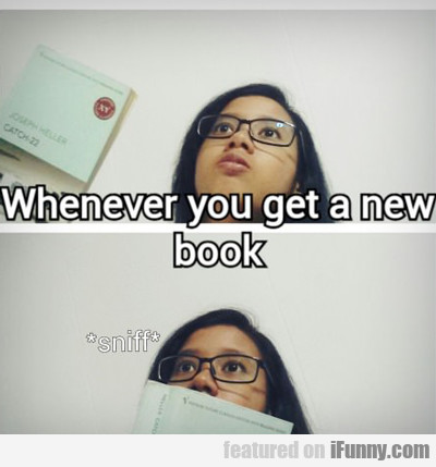 whenever you get a new book...
