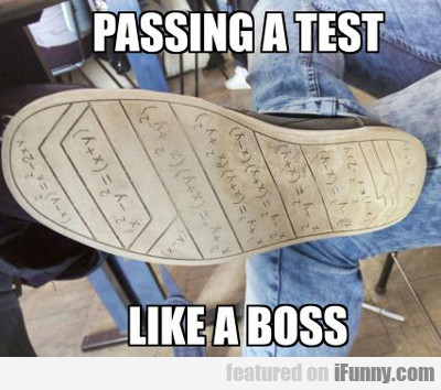 Passing A Test Like A Boss...