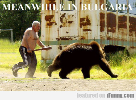 Meanwhile In Bulgaria...