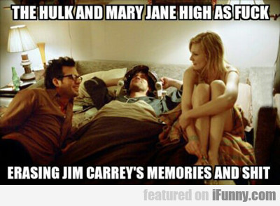 The Hulk And Marry Jane High As Fuck...