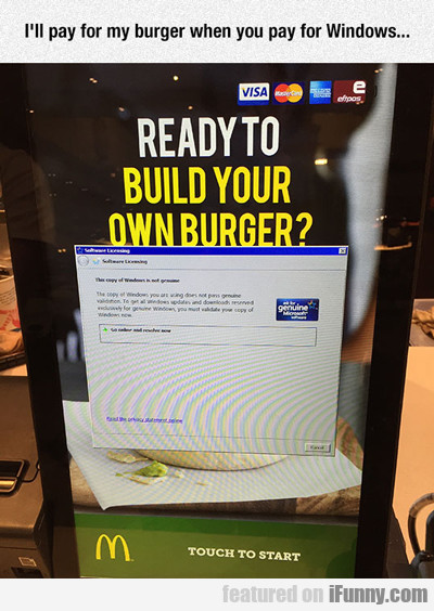 I'll Pay For My Burger When You Pay For Windows...