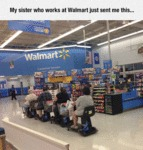 My Sister Who Works At Walmart...