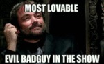 Most Lovable Evil Bad Guy In The Show...