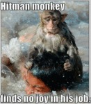 Hitman Monkey Finds No Joy In His Job...