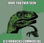 Have You Ever Seen A Starbucks Commercial...
