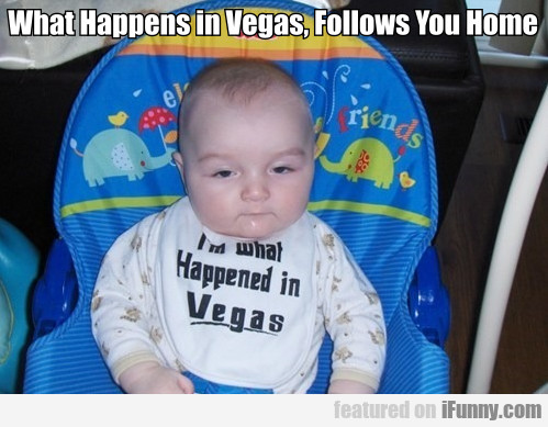 What Happens In Vegas Follows You Home