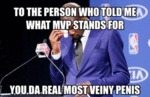 To The Person That Told Me What Mvp Stand For...