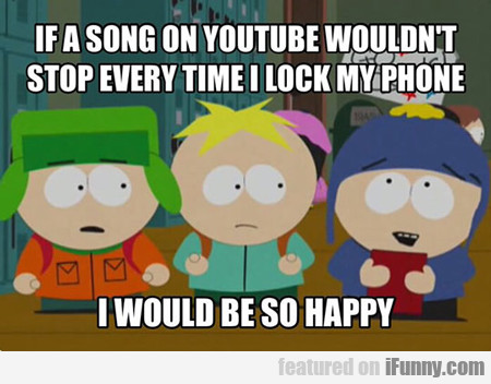 If A Song On Youtube Wouldn't Stop...