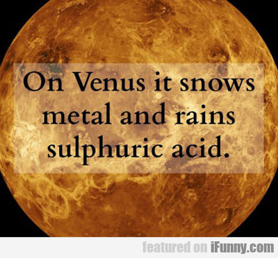 On Venus It Snows...