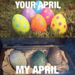 Your April Vs My April...