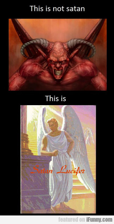This Is Not Satan...