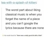 The Worst Part About Liking Classical Music Is...