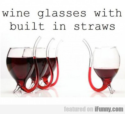 wine glasses with built in straws...