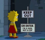 Keep Out, Or Enter, I'm A Sign Not A Cop...