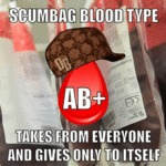 Scumbag Blood Type...