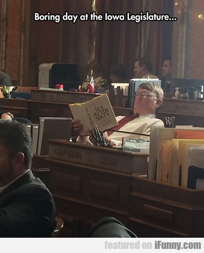 Boring Day At The Iowa Legislature...