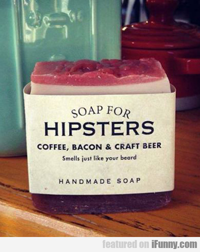 Soap For Hipsters...